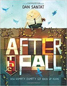 After the Fall: How Humpty Dumpty Got Back Up Again by Dan Santat book cover